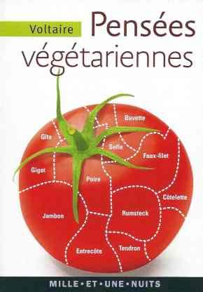 Voltaire, Pensées végétariennes, Paris, Mille et une nuits, 2014, 69 p., couverture