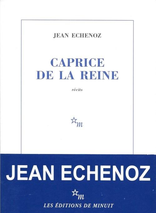 Jean Echenoz, Caprice de la reine, 2014, couverture