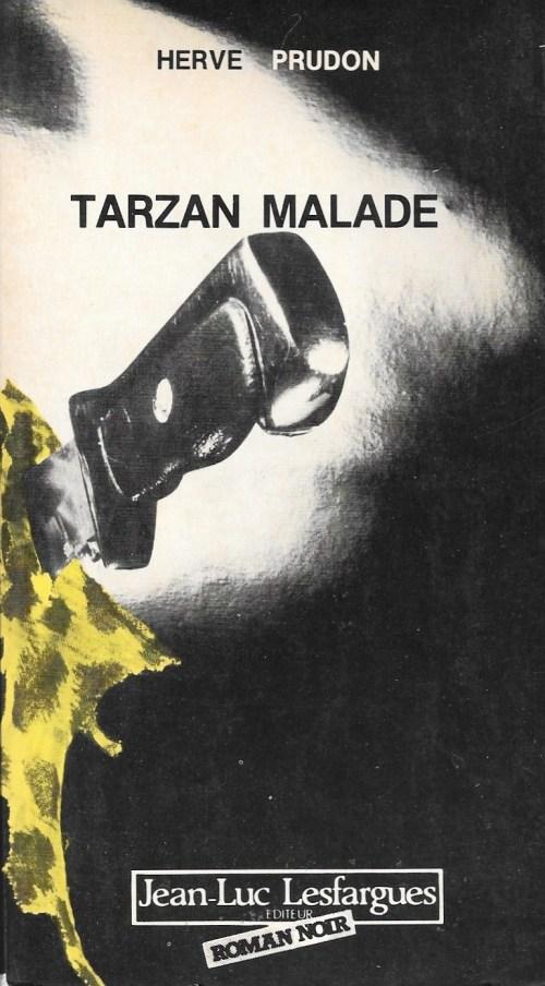 Hervé Prudon, Tarzan malade, 1983, couverture