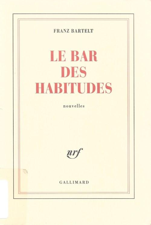 Franz Bartelt, le Bar des habitudes, 2005, couverture