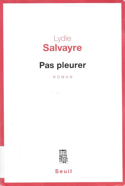 Lydie Salvayre, Pas pleurer, 2014, couverture