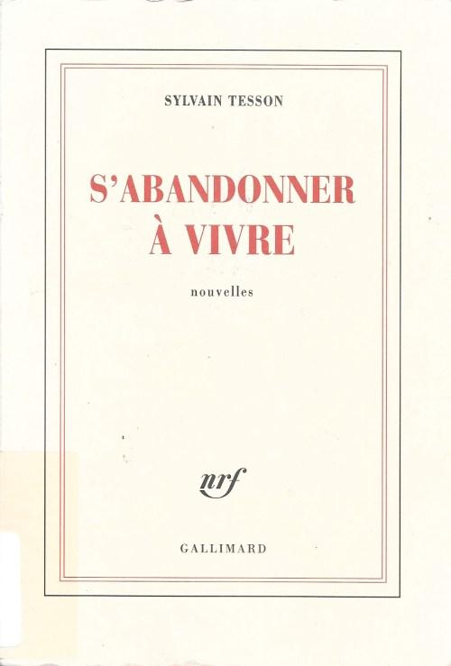 Sylvain Tesson, S'abandonner à vivre. Nouvelles, 2014, couverture