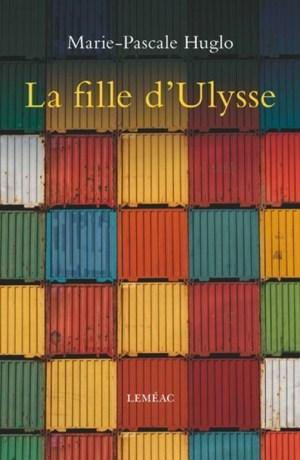 Marie-Pascale Huglo, la Fille d'Ulysse, 2015, couverture