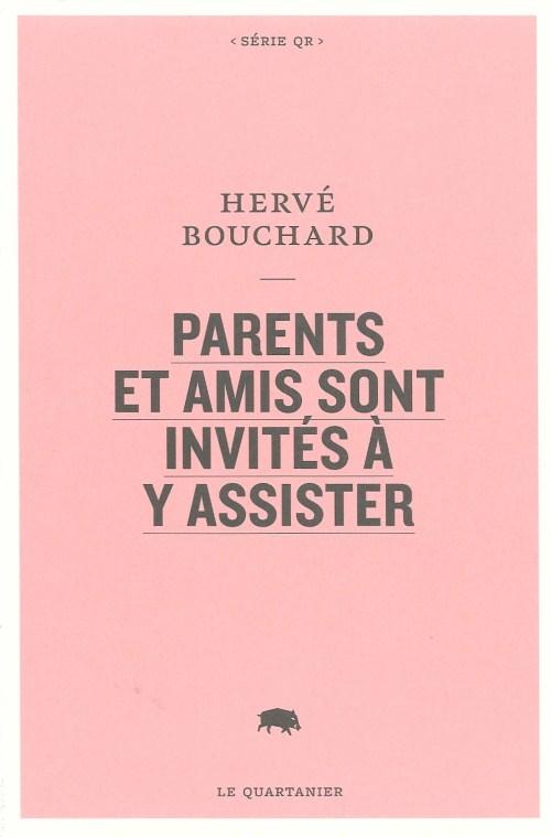 Hervé Bouchard, Parents et amis sont invités à y assister, 2014, couverture