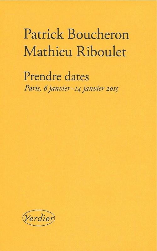 Patrick Boucheron et Mathieu Riboulet, Prendre dates, 2015, couverture
