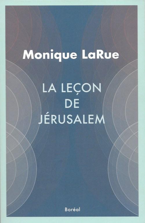 Monique LaRue, la Leçon de Jérusalem, 2015, couverture