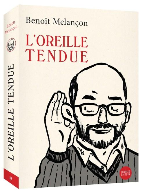 Benoît Melançon, l'Oreille tendue, 2016, couverture