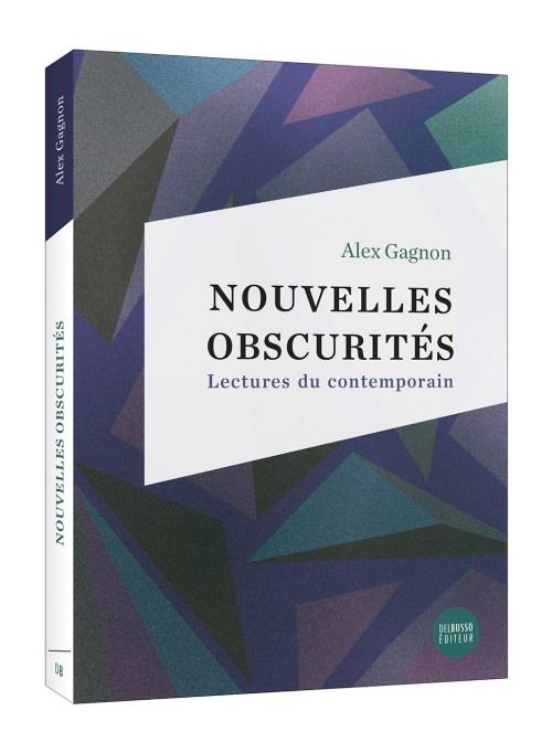 Alex Gagnon, Nouvelles obscurités, 2016, couverture