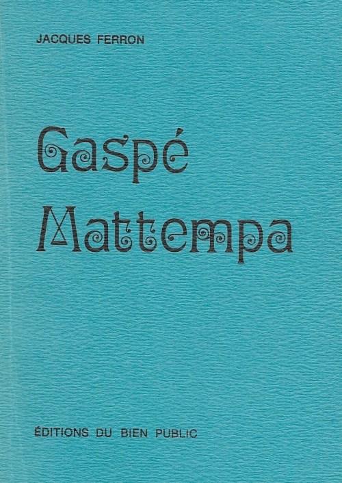 Jacques Ferron, Gaspé-Mattempa, 1980, couverture