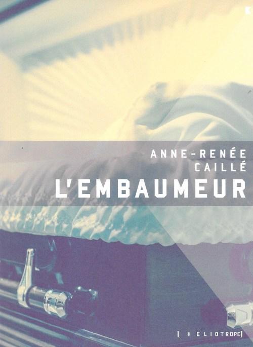 Anne-Renée Caillé, l'Embaumeur, 2017, couverture