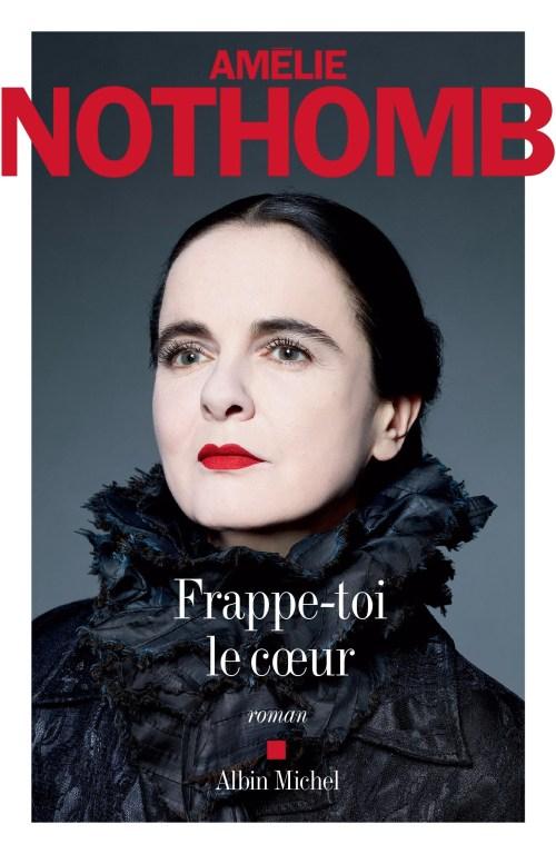 Amélie Nothomb, Frappe-toi le cœur, 2017, couverture