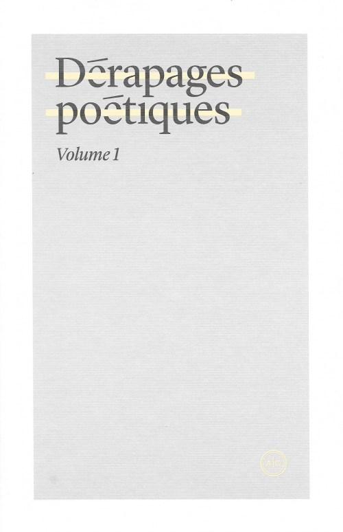 Dérapages poétiques. Volume 1, 2017, couverture