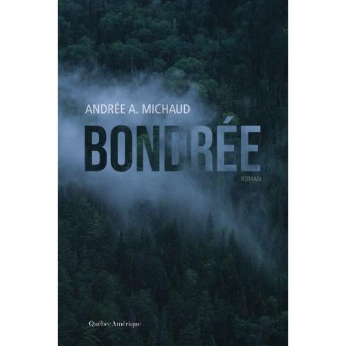 Andrée A. Michaud, Bondrée, 2014, couverture