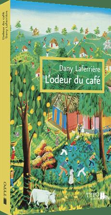 Dany Laferrière, l'Odeur du café, éd. de 2010, couverture