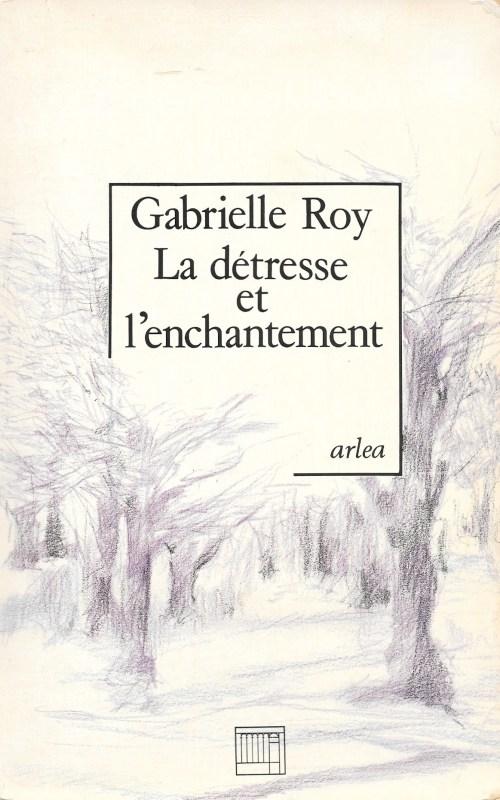 Gabrielle Roy, la Détresse et l'enchantement, éd. de 1986, couverture