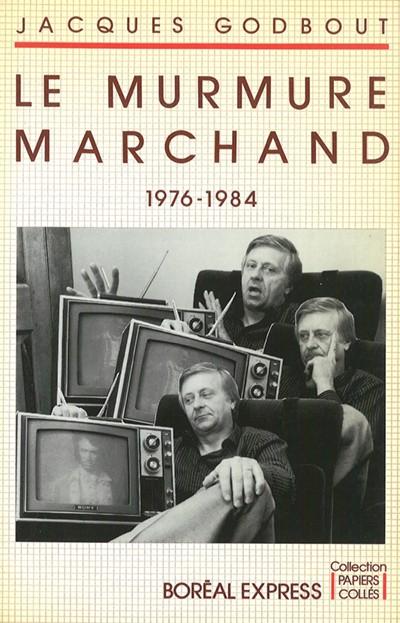 Jacques Godbout, le Murmure marchand, 1984, couverture