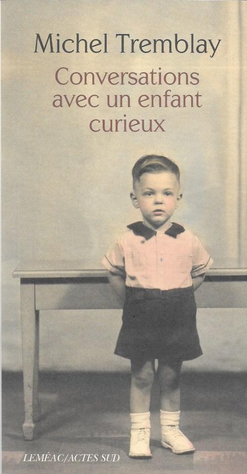 Michel Tremblay, Conversations avec un enfant curieux, 2016, couverture