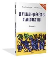Benoît Melançon et Pierre Popovic, le Village québécois d'aujourd'hui, 2001, couverture