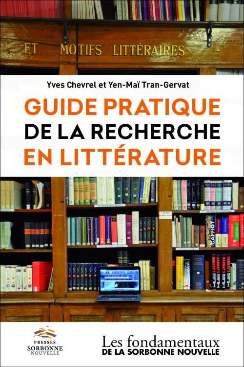 Yves Chevrel et Yen-Maï Tran-Gervat, Guide pratique de la recherche en littérature, 2018, couverture