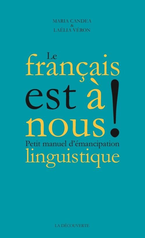 Maria Candea et Laélia Véron, Le français est à nous !, 2019, couverture