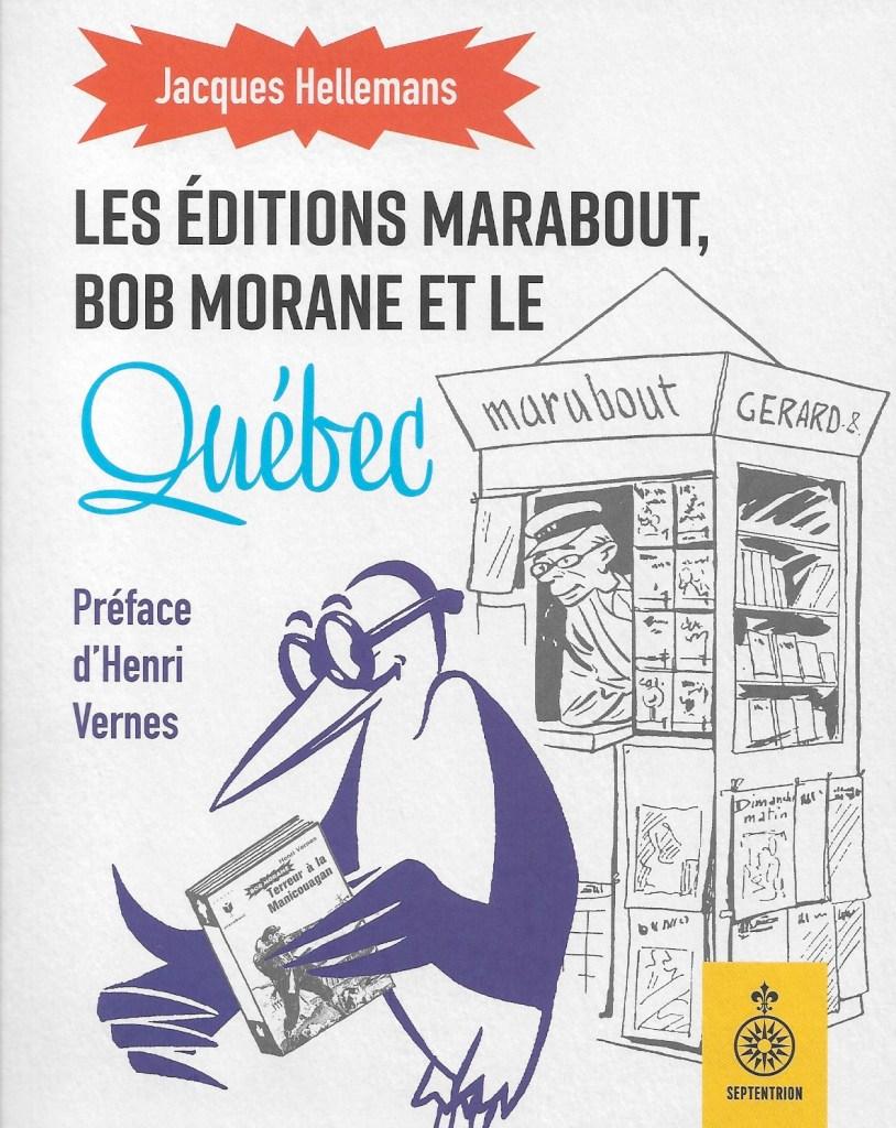 Jacques Hellemans, les Éditions Marabout, Bob Morane et le Québec, 2019, couverture