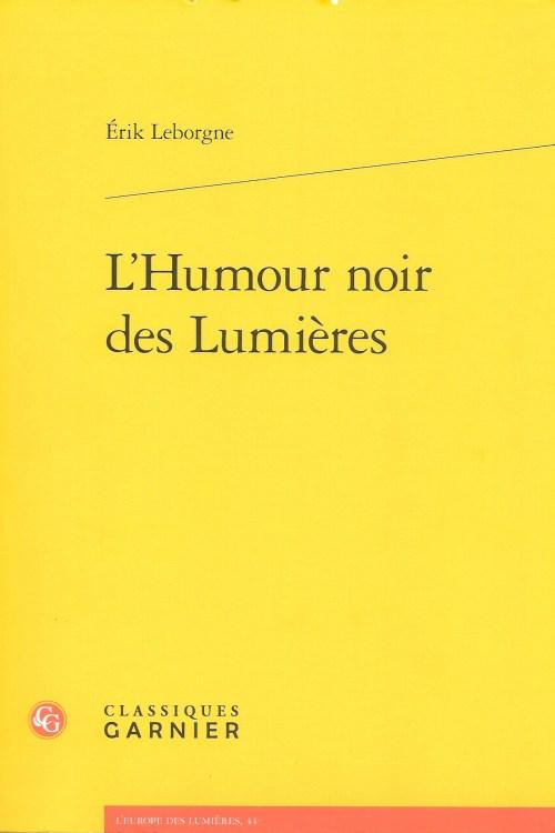 Érik Leborgne, l'Humour noir des Lumières, 2018, couverture