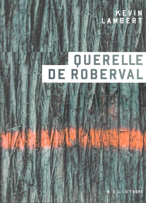 Kevin Lambert, Querelle de Roberval, 2018, couverture