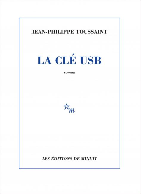 Jean-Philippe Toussaint, la Clé USB, 2019, couverture