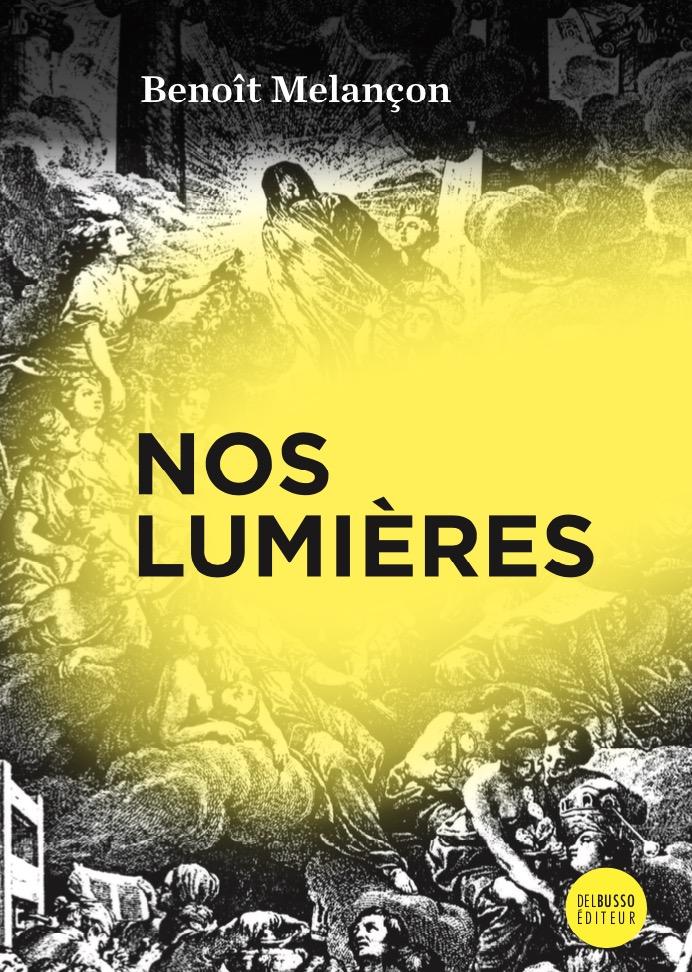 Benoît Melançon, Nos Lumières. Les classiques au jour le jour, 2020, couverture