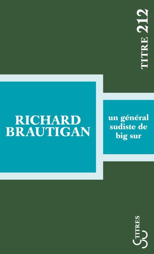 Richard Brautigan, Un Général sudiste de Big Sur, couverture