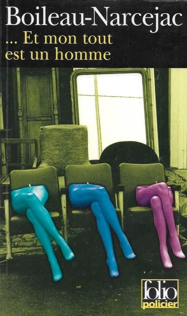 Boileau-Narcejac, …Et mon tout est un homme, éd. 2009, couverture