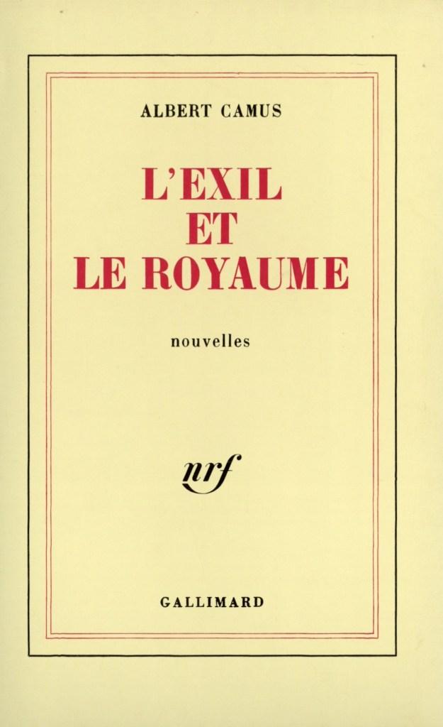 Albert Camus, l'Exil et le royaume, 1957, couverture
