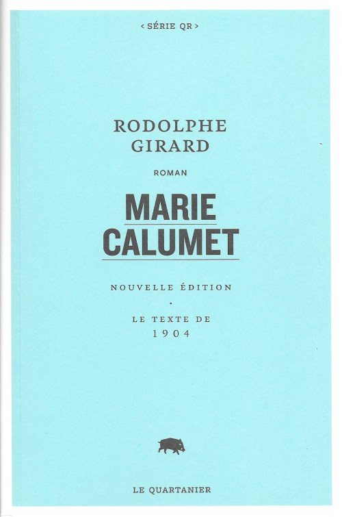Rodolphe Girard, Marie Calumet, éd. de 2020, couverture
