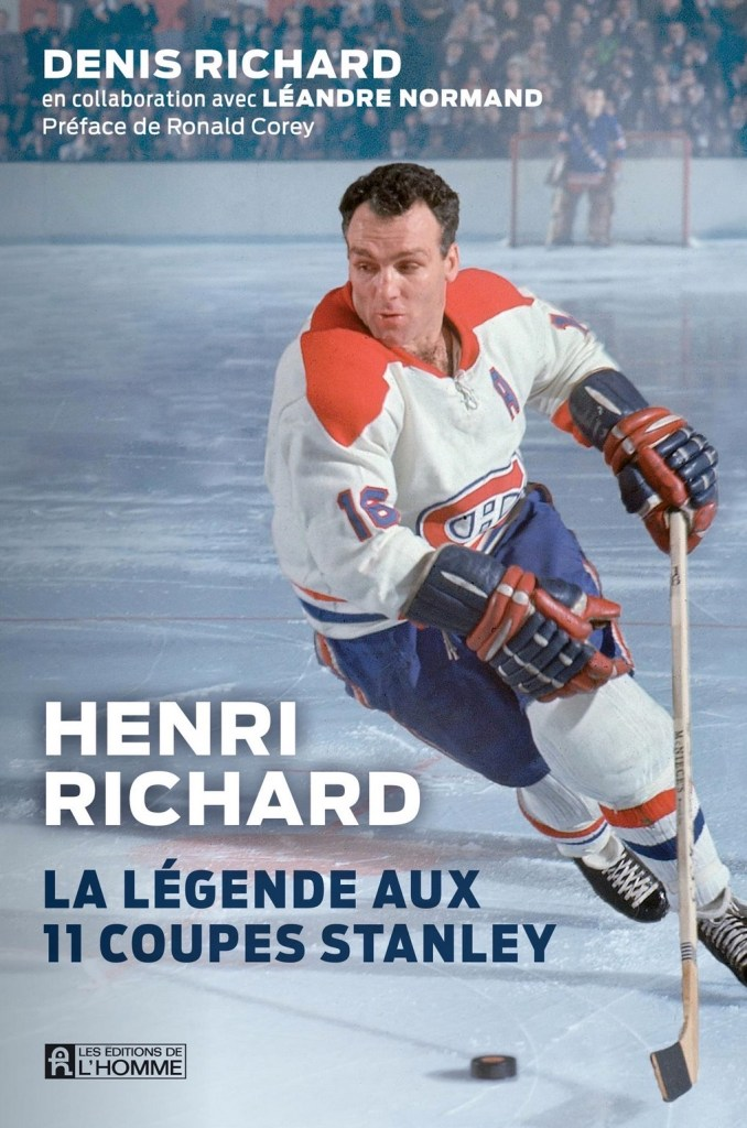 Denis Richard, en collaboration avec Léandre Normand, Henri Richard. La légende aux 11 coupes Stanley, 2020, couverture