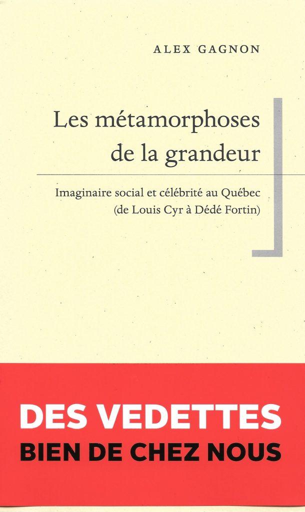Alex Gagnon, les Métamorphoses de la grandeur, 2020, couverture
