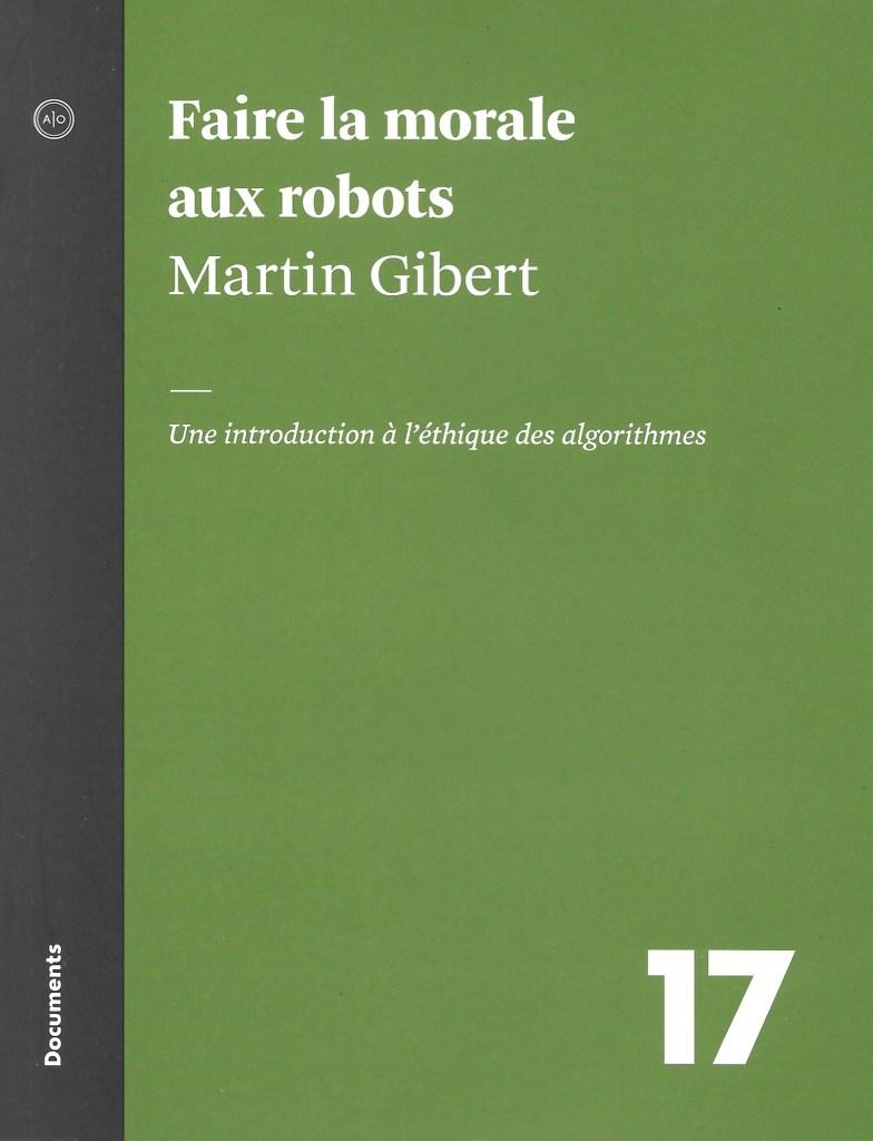 Martin Gibert, Faire la morale aux robots, 2020, couverture