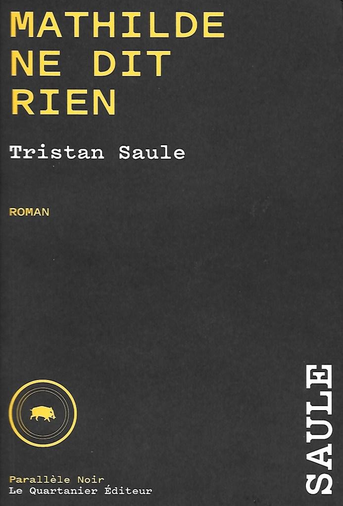 Tristan Saule, Mathilde ne dit rien, 2021, couverture