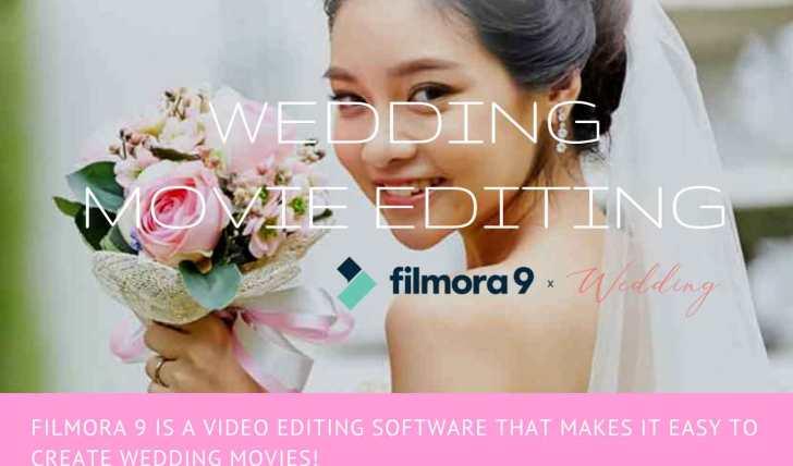 結婚式ムービーが簡単に作れる動画編集ソフトならFilmora9!