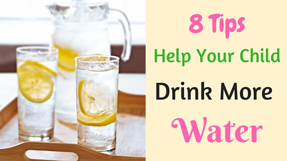 8 tips to help your child drink water