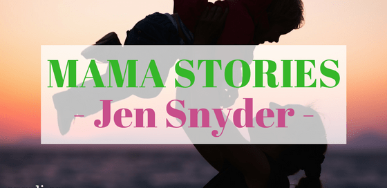 Jen Snyder on Mama Stories