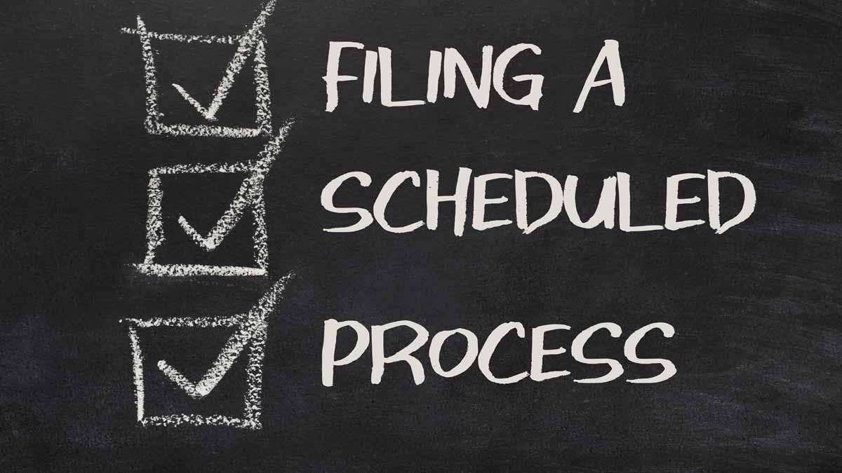 Filing A Scheduled Process