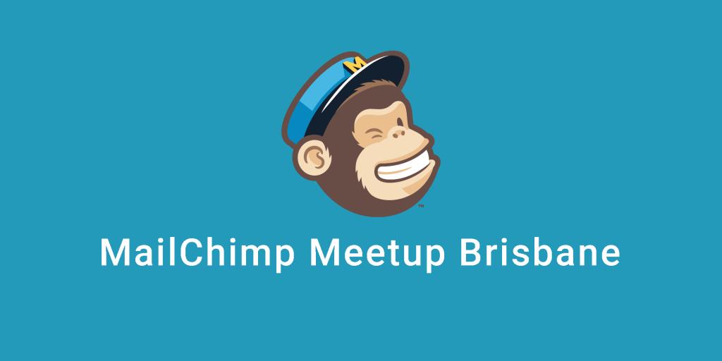 MailChimp Meetup Brisbane
