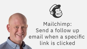 Mailchimp follow up email based on a link
