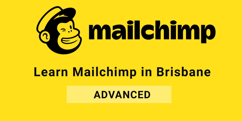 Brisbane Advanced Mailchimp training