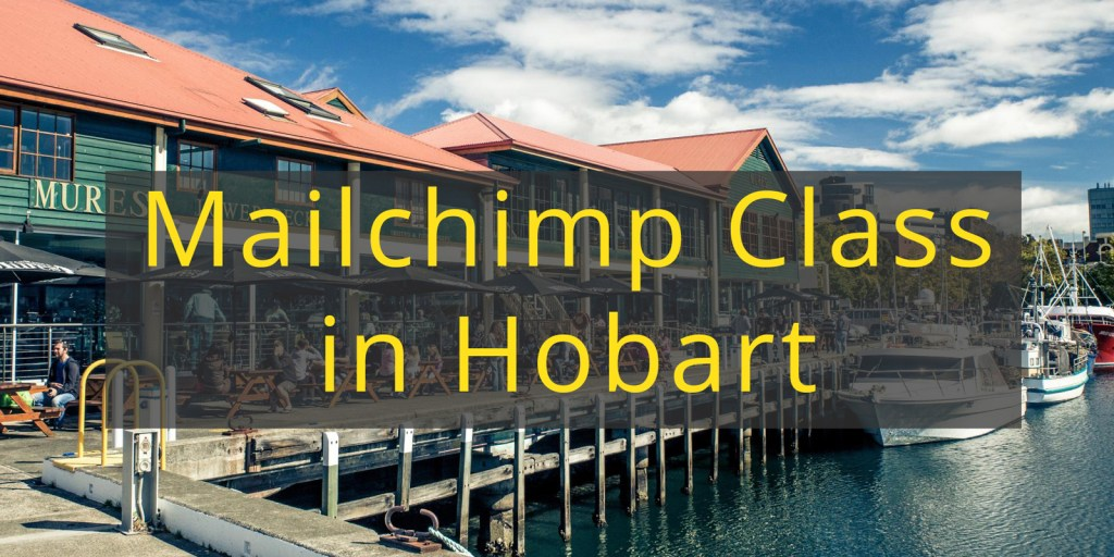 Mailchimp class in Hobart, Tasmania