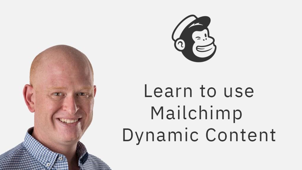 Mailchimp Dynamic Content tutorial