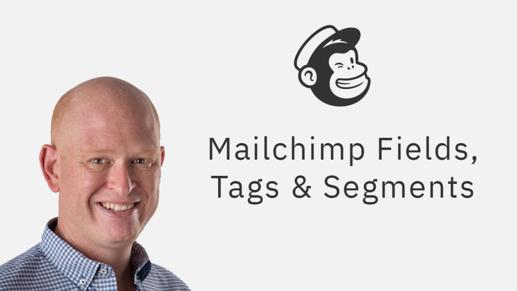 Mailchimp tags, fields and segments