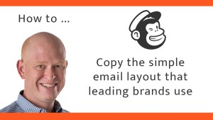 Copy the simple email layout that leading brands use