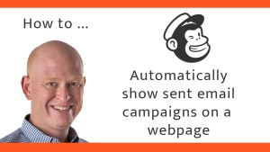 Automatically show sent Mailchimp email campaigns on a webpage