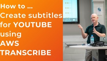 How to create subtitles for YouTube using AWS Transcribe
